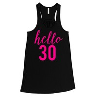 NEON PINK PRINT! Hello 30, 30th Birthday Women's Graphic Tank Top