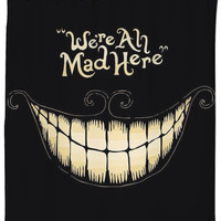 """""""we're All Mad Here"""" Shower Curtain"""