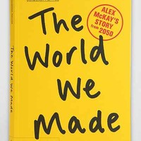The World We Made: Alex McKay's Story From 2050 By Jonathon Porritt  - Assorted One