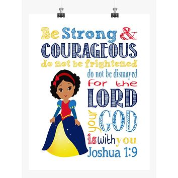 African American Snow White Princess Christian Nursery Decor Print - Be Strong & Courageous Joshua 1:9
