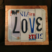 LOVE Custom License Recycled Plate Art Motivational Sign