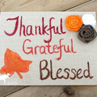 Burlap Thanksgiving Thankful Sign, Thanksgiving/Autumn/Fall, Thankful, Grateful, Blessed, Hand painted Rustic Thanksgiving Sign, OOAK