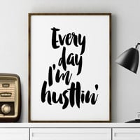INSPIRATION everyday i'm hustlin instant download art printable in Black and White hip hop quote gallery wall print girlboss print office