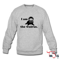 I am the walrus 2 sweatshirt
