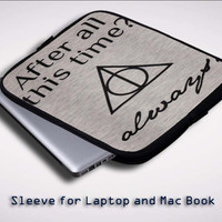 After all this time always quote harry potter Sleeve for Laptop, Macbook Pro, Macbook Air (Twin Sides)