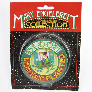 Mary Engelbreit Bloom Where You're Planted Ornament - M152B