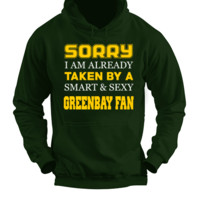 Sorry I am Already Taken by Smart and Sexy Greenbay Fan