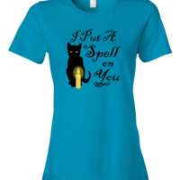 I Put A Spell On You - Hocus Pocus - Ladies Fashion Fit T-Shirts in assorted colors