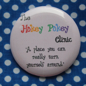 The Hokey Pokey Clinic... - 2.25 inch pinback button badge