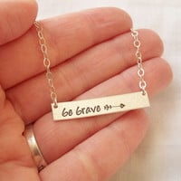 Be Brave Arrow Necklace ~ Sterling Silver, Hand Stamped, Follow Your Arrow, Fearless, Inspiration Jewelry, Horizontal Bar Necklace, Gift