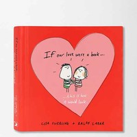 If Our Love Were a Book...: This is How it Would Look By Lisa Swerling & Ralph Lazar- Assorted One