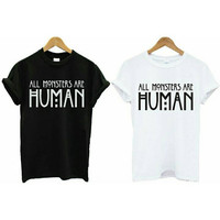 All monsters are human American Horror Story Shirt