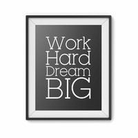 Work hard dream big, 8x10 digital print, black and white quote, instant printable poster, typography download wall art modern, home decor