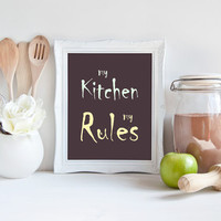 """My Kitchen My Rules - Quote Kitchen Decor, 8x10"""", Instant Download, Cooking Print, Typography Wall Art, Modern Kitchen Sign Printable"""