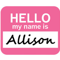 Allison Hello My Name Is Mouse Pad