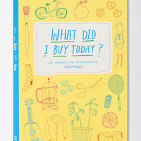 What Did I Buy Today?: An Obsessive Consumption Journal By Kate Bingaman-Burt