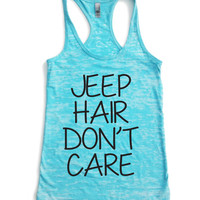 Jeep hair dont care. Jeep hair don't care tank top. Jeep hair don't care Womens tank. Womens burnout tank top.