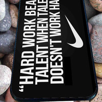 Nike Quote Hard Work for iPhone 4/4s/5/5S/5C/6, Samsung S3/S4/S5 Unique Case *95*