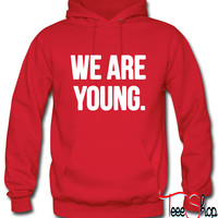 We Are Young Hoodie