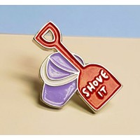 Shove It Enamel Pin with Red Shovel and Purple Bucket