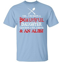 I Do Have A Beautiful Daughter T-Shirt