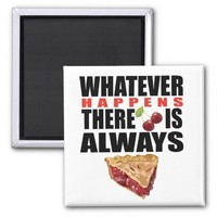 Whatever Happens There Is Always Pie