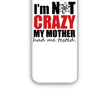 I'm Not Crazy - The Big Bang Theory - iPhone 5&5s Case