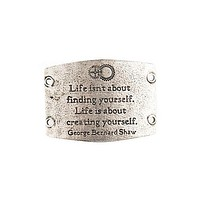 """""""Life Isn't About Finding Yourself.  Life is About Creating Yourself."""" Large Sentiment"""