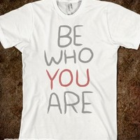 Be Who You Are-Unisex Natural T-Shirt