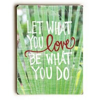 What You Do by Artist Misty Diller Wood Sign