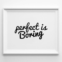Perfect is Boring Poster, typography art, wall decor, mottos, handwritten, giclee art, inspirational, motivational quote, printmaking, home