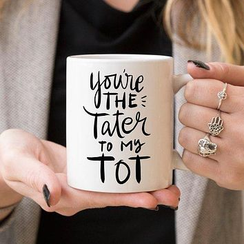 You're The Tater To My Tot, Cute Friendship Mugs,