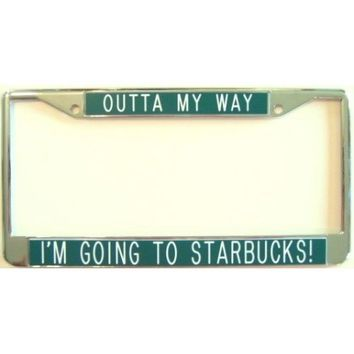 Outta My Way ... I'm Going to Starbucks! green background