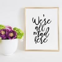 Alice in Wonderland quote, nursery decor, digital print, nursery quote Gift Idea We're all mad here, printable quote, nursery print