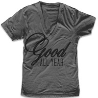 Good all Year Fashion Tee - T-shirt - V-neck Shirt - Womens v-neck fashion tee - cute womens top - fashion top - style tee