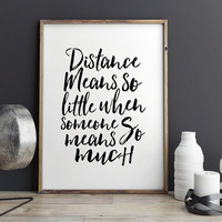 PRINTABLE Art,Distance Means So Little,Relationship Gift,Gift For Her,LONG DISTANCE,Gift For Boyfriend,Funny Print,Typography Print