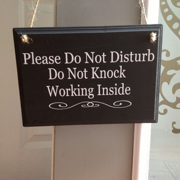 Please Do Not Disturb/Do not knock/ Working Inside/Please do not ring bell/No soliciting/work from home sign primitive wood hand painted