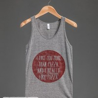 I Like You More Than Pizza (Tank)-Unisex Athletic Grey Tank