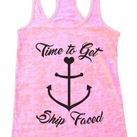 Time To Get Ship Faced Burnout Tank Top By Funny Threadz