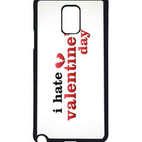 I Hate Valentine s Day  For Samsung Galaxy Note 4 Case *