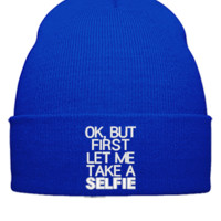 OK BUT LET ME TAKE SELFIE FIRST embroidery hat  - Beanie Cuffed Knit Cap