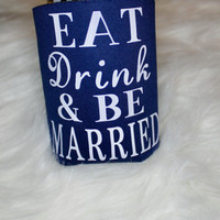 Eat drink and be married can coolers