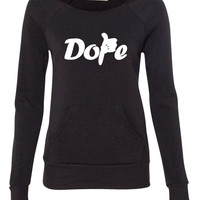 Dope  ladies sweatshirt