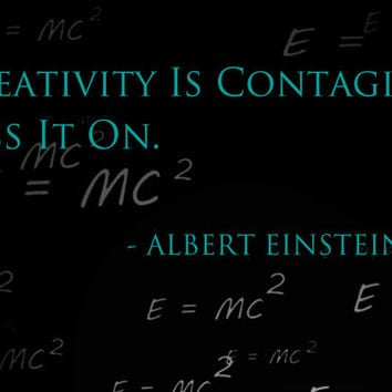 """Inspirational Quote Art Print """" Creativity is Contagious Pass it On """" - Albert Einstein #artwork #inspirational #quotes"""