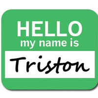 Triston Hello My Name Is Mouse Pad