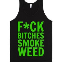 F*ck Bitches Smoke Weed-Unisex Black Tank