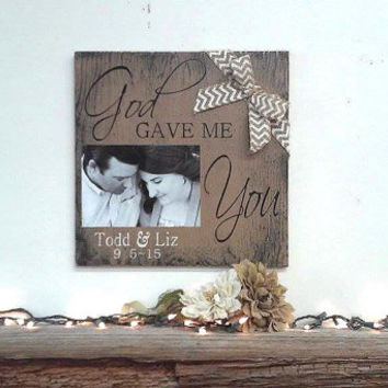 God Gave Me You Distressed Wood Sign Wedding Gift Bridal Shower Gift Anniversary Gift Rustic Wedding Country Wedding Western Wedding