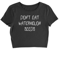 Don't Eat Watermelon Seeds Cropped T-Shirt