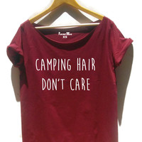 Camping hair don't care slouchy shirt  summer camp tee for women girls scout camp off the shoulder top happy camper