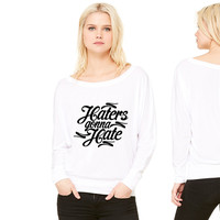 Haters Gonna Hate this women's long sleeve tee